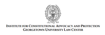 Institute for Constitutional Advocacy and Protection, Georgetown University Law Center