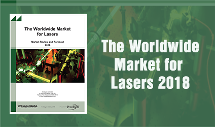 2018 Worldwide Laser Market Review & Forecast Report -  Lasers & Photonics Marketplace Seminar